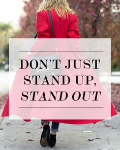 Don't Just Stand Up, Stand Out