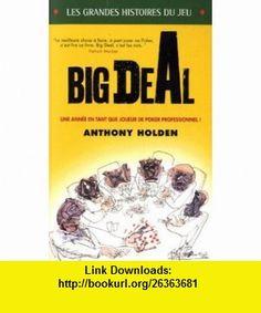 big deal (9782822400121) Anthony Holden , ISBN-10: 2822400121  , ISBN-13: 978-2822400121 ,  , tutorials , pdf , ebook , torrent , downloads , rapidshare , filesonic , hotfile , megaupload , fileserve