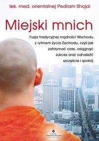 Miejski mnich Shojai Pedram Studio Astropsychologii.Księgarnia internetowa Czytam.pl Books To Read, Zen, Yoga, Reading, Word Reading, Reading Books, Yoga Sayings, Libros