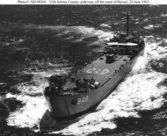 USS Jerome County underway off the coast of Hawaii, 20 June South Vietnam, Vietnam War, Naval History, United States Navy, Navy Ships, Sea And Ocean, Submarines, Water Crafts, Battleship