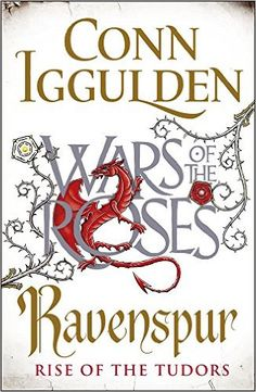 War of the Roses: Ravenspur: Rise of the Tudors Book Four: Conn Iggulden: 9780718181437: Books - Amazon.ca
