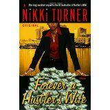 Forever a Hustler's Wife: A Novel (Nikki Turner Original) (Paperback)By Nikki Turner