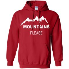 Mountains Please Women's Pullover Hoodie 8 oz.Outdoors, Camping, Hiking Hoodie Great Outdoor Clothing for people that love the outdoors. Sweatshirts for Camping, Hiking, Climbing and Road Trips! Adventure Clothing, Adventure Outfit, Hiking Shirts, Outdoor Clothing, Whistler, Banff, Outdoor Outfit, Germany Travel, Hoodies