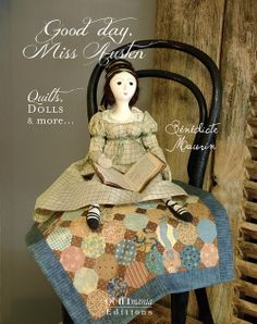 "Jane Austen - ""Good day, Miss Austen"" Quilts, dolls and more... Bénédicte MAURIN - Atelier des ABCDaires - Quiltmania Editions Paru le 23 avril 2014 !"