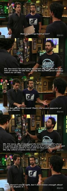 """""""That doesnt sound right, but I dont know enough about stars to dispute it..."""" lol, It's Always Sunny"""