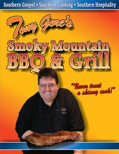 Tony Gore's Smoky Mountain BBQ & Grill in Sevierville ` Voted one of the top restaurants in East Tennessee! Tony Gore's Smoky Mountain BBQ and Grill 1818 Winfield Dunn Parkway (Hwy 66) Sevierville, TN!