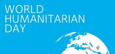 World Humanitarian Day Being Celebrated Today