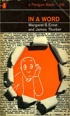 Margaret S. Ernst and James Thurber, In A Word, Penguin Books, 1965. Cover design by Keith Burns.