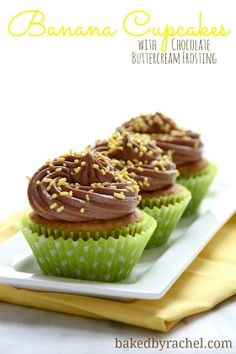Banana Cupcakes with Chocolate Buttercream Frosting Recipe