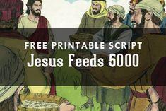 Free printable script - Jesus Feeds 5000