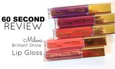 60 Second Review: Milani Brilliant Shine Lip Gloss | Bailey B.