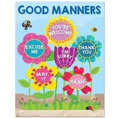 Good manners will bloom all over your classroom with the helpful reminders on this brightly colored Good Manners chart. Chart highlights six good manners for st