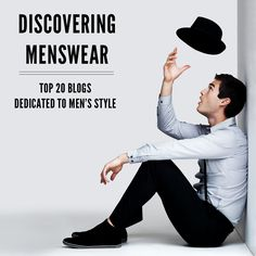 @_IFB's Top 20 Blogs Dedicated to Men's Style #menswear #bloggers