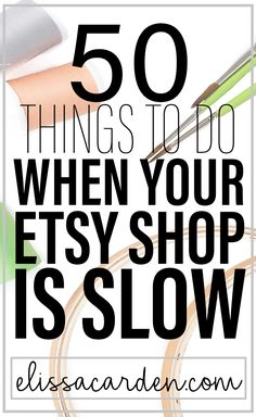 What do you do when your Etsy shop is slow? Check out this list of more than 50 things you can do when your Etsy shop is slow. business tips When Your Etsy Shop Is Slow: 50 Things To Do by Elissa Carden Etsy Business, Craft Business, Creative Business, Online Business, Business Planning, Business Tips, Business Marketing, Marketing Plan, Marketing Strategies