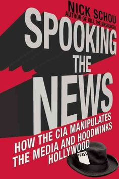 Spooked: How the CIA Manipulates the Media and Hoodwinks Hollywood