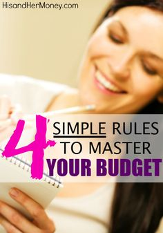4 Simple Rules to Master Your Budget. For many people, they hear the word budgetand immediately cringe. They think that mastering their budget is too difficult of a task to undertake. The truth is, however, there are 4 simple rules to master your budget and absolutely anybody can do it.