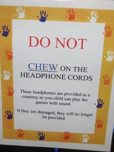 DO NOT CHEW ON THE HEADPHONE CORDS