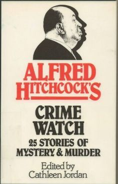 Alfred Hitchcock's Crimewatch ** edited by Cathleen Jordan
