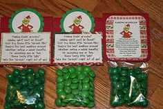 """Use green tic-tacs or M7Ms in a small baggie and add a poem:    Feeling kinda grouchy? Holiday spirit can't be found? Just try these little """"Grinch Pills"""". They're the best medicine around. Whether eating a whole handful, Or munching one or two, These tasty little """"pills"""" Take the """"Grinch"""" right out of you!  ````````````````````````````````  So the Grinch stole your Christmas, Well this should help you out. Little green Grinch pills Will take out the pout. You can eat a handful  or just one…"""