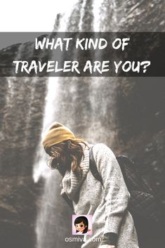 There are so many different travel styles and different ways to travel. What kind of traveler are you?