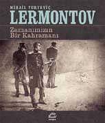 M. Yuryeviç Lermontov: Kötülük, kötülüğe yol açıyor