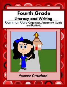 Just Released - The Common Core Organizer, Assessment Guide and Portfolio for Fourth Grade Literacy and Writing is full of tools that you can use to teach and assess fourth grade Common Core Language Arts skills to your class throughout the school year. $