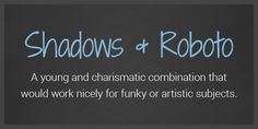10 More Google WebFont Combinations - Shadows and Roboto