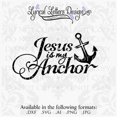 Jesus is my Anchor Design File Available in by lyricalletters, $2.95