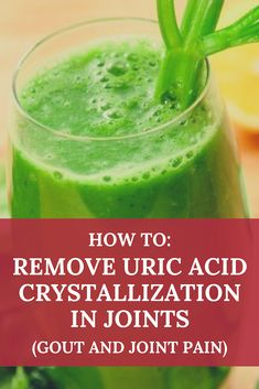 How to Remove Uric Acid Crystallization In Joints (Gout And Joint Pain)