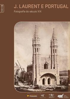 APPh. - Associação Portuguesa de Photographia: J. Laurent e Portugal - Fotografia do século XIX