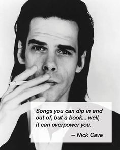 Nick Cave — Australian musician, songwriter, author, screenwriter, composer and occasional film actor.