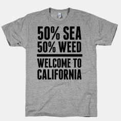 50% Sea 50% Weed (Welcome To California)