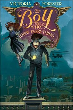 The Boy Who Knew Everything: Victoria Forester: 9781250090553: Amazon.com: Books