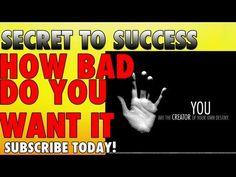Amazing Motivational Speech - Secrets to Success, How Bad Do you Want it...