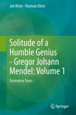 Solitude of a humble genius : Gregor Johann Mendel. Volume 1, Formative years / Jan Klein, Norman Klein, 2013 BU LILLE 1, Cote 570.92 KLE