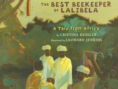The Best Beekeeper of Lalibela : A Tale from Africa by Cristina Kessler Picture Book) for sale online World Geography, Sweet Stories, Reading Levels, Kids Reading, Bee Keeping, Book Authors, Book Lists, Childrens Books, Books To Read