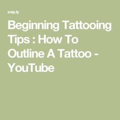Beginning Tattooing Tips : How To Outline A Tattoo - YouTube