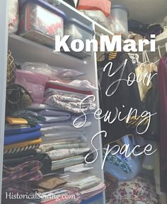 Using KonMari to Declutter the Sewing Room – Historical Sewing