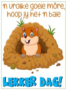 Lekker Dag, Afrikaanse Quotes, Goeie More, Good Morning Messages, Good Night Quotes, Qoutes, Poems, Cards, Deep Thoughts