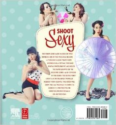 Shoot Sexy how to shoot pinup book! pinned by http://thepinuppodcast.com