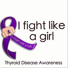 Fight like a girl! Thyroid disease awareness! http://www.youtube.com/user/TheVargasVlogs?feature=watch CHECK OUT THE VARGAS VLOGS ON YOUTUBE! THYROID VIDEOS FOR ALL PATIENTS ESPECIALLY KIDS!