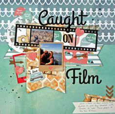 Caught on Film - layout created for ScrapTownLady using the Carta Bealla Hello Again collection.