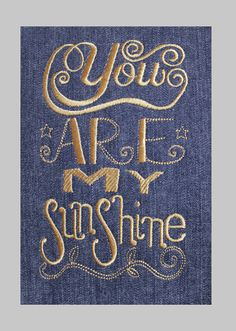 Looking for your next project? You're going to love You Are My Sunshine Embroidery Design by designer Johann Esteban Jaimes.