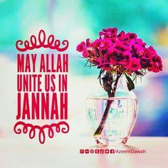 May Allah Unite us in Jannah