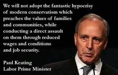 THE WORDS OF A REAL PRIME MINISTER NOT  THE CLAYTON TONY ABBOTT PM. Australians against the Liberal Party
