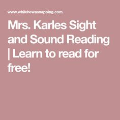 Mrs. Karles Sight and Sound Reading   Learn to read for free!