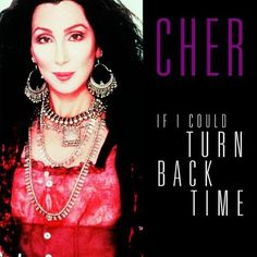 Cher - If I Could Turn Back Time (1989)
