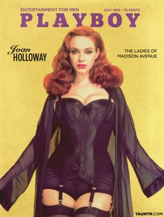 Christina Hendricks (as Joan Holloway) - Playboy Magazine cover. Betty Draper, Mad Men Mode, Fritz Lang, Hugh Hefner, Lady, Mad Men Fashion, Serge Gainsbourg, Playboy Playmates, Vintage Playmates