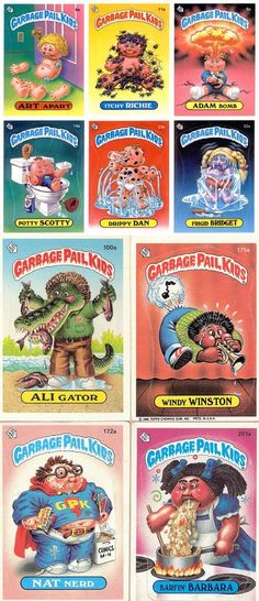Garbage Pail Kids ... up until a few years ago, my hubby still had a box full of these. We had a good laugh looking at them again. :)