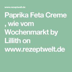 Paprika Feta Creme , wie vom Wochenmarkt by Lillith on www.rezeptwelt.de